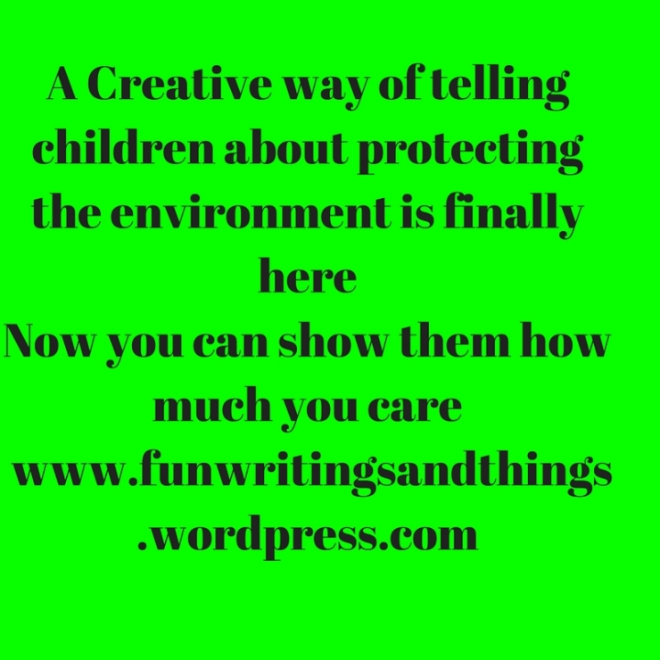 A Creative way to tell children about protecting the environment is finally here
